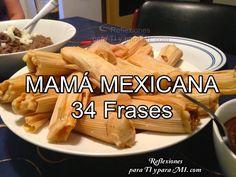 Reflexiones para TI y para MÍ: * 34 FRASES PARA TODA OCASIÓN DE UNA MAMÁ MEXICANA