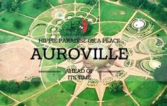 Auroville, an experimental township in South India, is a great destination for experiential tourism, with its commitment to sustainable & innovative living.