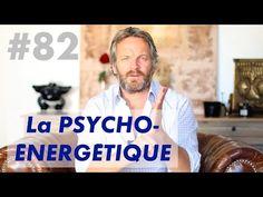 La PSYCHO-ÉNERGÉTIQUE (E.F.T, Neuropuncture, Médecine de l'Orient, Peurs & Phobies...) - YouTube