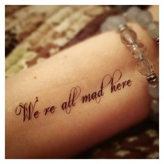 tattoo quote Alice in wonderland quote We're all mad here temporary... ❤ liked on Polyvore featuring accessories