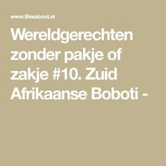 Wereldgerechten zonder pakje of zakje #10. Zuid Afrikaanse Boboti -