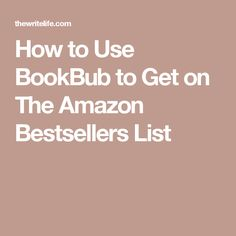 How to Use BookBub to Get on The Amazon Bestsellers List