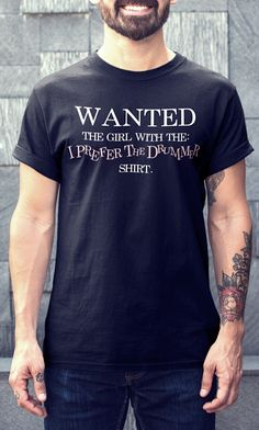 Wanted - The Girl with the - I Prefer The Drummer - Shirt - funny drummer t-shirt gift Drummer T Shirts, Drummer Gifts, Girl Drummer, Gifts For Brother, Color Guard, High Quality T Shirts, Drummers, Great T Shirts, Diy Shirt