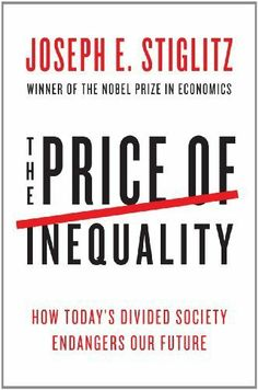 The Price of Inequality: How Today's Divided Society Endangers Our Future by Joseph E. Stiglitz. $17.79. 449 pages. Publisher: W. W. Norton & Company; 1 edition (June 4, 2012)