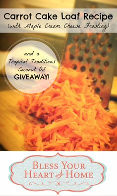 Carrot Cake Loaf Recipe (and a Tropical Traditions Coconut Oil Giveaway!)