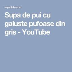 Supa de pui cu galuste pufoase din gris - YouTube Youtube, Youtubers, Youtube Movies