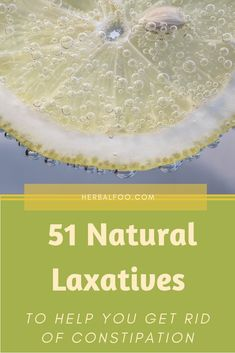 Constipation 51 Natural Laxatives To Help You Get Rid Of Constipation Natural Colon Cleanse, Home Remedies, Rid, Detox, How Are You Feeling, Healing, Nutrition, Nature, Remedies