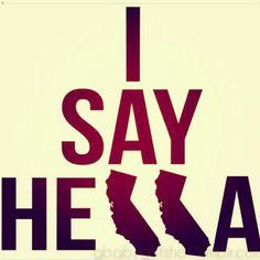 Hella a Cali word Salinas California, Oakland California, California Dreamin', Northern California, California Girl Quotes, Wall Quotes, Life Quotes, California English, Cali Girl