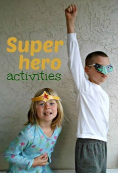 superhero activities - 15 fun ways to bring out the super in your hero