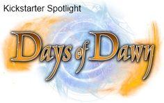 Days of Dawn - Kickstarter Spotlight