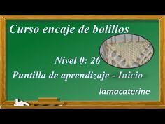 Curso de encaje de bolillos nivel 0: 26 Puntilla aprendizaje - Inicio - YouTube Youtube, Bobbin Lacemaking, Knits, Learning, Patterns, Bobbin Lace, Youtubers, Youtube Movies