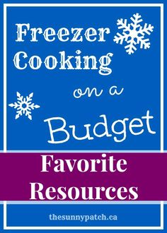 Looking for some great book recommendations and resources for learning about freezer cooking. Check out this post!