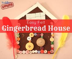 Toddler Approved!: Christmas Crafts: Easy Felt Gingerbread House- Creative fun using whatever craft supplies you have on hand! Love this