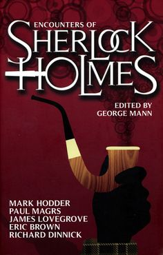MySF Short Short Reviews follows the clues in this eclectic collection of stories set in the world of Sherlock Holmes.