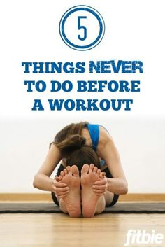 Believe it or not, stretching is one of them.   Fitbie.com