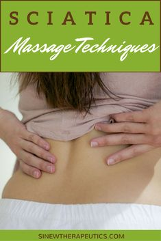 Sciatica Massage Techniques to reduce pain, stimulate blood flow and promote healing. Learn more at SinewTherapeutics.com