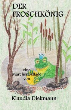 Der Froschkoenig: eine Maerchenballade von Klaudia Diekmann http://www.amazon.de/dp/1496033671/ref=cm_sw_r_pi_dp_n.uIub0VJSDHF