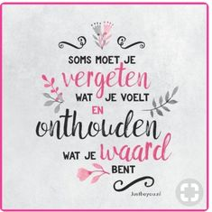 sometimes you have to forget what you feel and remember what you are worth .- soms moet je vergeten wat je voelt en onthouden wat je waard bent, justbeyou sometimes you have to forget what you feel and remember what you are worth, justbeyou - Words Of Wisdom Quotes, True Quotes, Wise Words, Quotes Quotes, Just Be You, How Are You Feeling, Favorite Quotes, Best Quotes, Bff