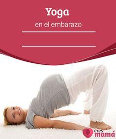 Yoga en el embarazo El yoga en el embarazo puede ser una práctica muy beneficiosa, pues es vital para el desarrollo del bebé que la madre mantenga un estilo de vida relajado.