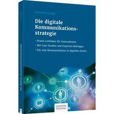 Die digitale Kommunikationsstrategie: The digital communication strategy (in German), published end of 2016; #kommunikationsstrategie #socialmediastrategie #digitalstrategy