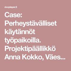 Case: Perheystävälliset käytännöt työpaikoilla. Projektipäällikkö Anna Kokko, Väestöliitto - PDF