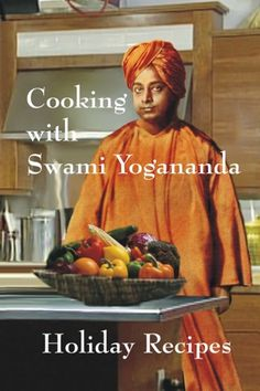 Cooking with Swami Yogananda: Holiday Recipes Book Cover recipes, # Holiday recipes of Yogananda,# cooking with Yogananda . Holiday Recipes, Great Recipes, Recipe Book Covers, Autobiography Of A Yogi, Self Realization, Tasty, Yummy Food, Love Book, Chakras