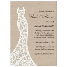 A romantic lace wedding dress accents this bridal shower invitation on an illustrated burlap background, making it perfect for the rustic, country, vintage, beach or boho event. It is shown on the uncoated accent opaque paper; however, the...