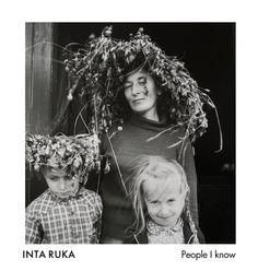 Inta Ruka - People I Know