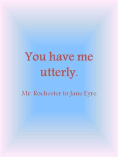 Jane Eyre, my freaking favorite bc of freaking Mr Rochester