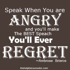 And this is exactly why I always try to never speak out of anger. Step back, breath, think and relax. Great Quotes, Quotes To Live By, Me Quotes, Motivational Quotes, Funny Quotes, Inspirational Quotes, The Words, Motto, Thing 1
