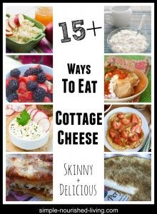 Here Are 15 Ways To Eat Cottage Cheese That Are Easy And Delicious Perfect  For Weight Watchers Everywhere, Non Fat Cottage Cheese Is Simply Filling