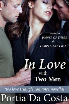 Love Triangle Romance x 2!    https://www.portiadacosta.com/inlovewith2men.html