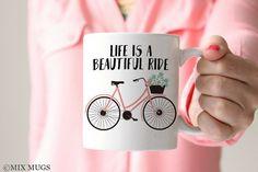 Mugs with Quotes, Life is a Beautiful Ride, Mugs with Sayings, Bike Mug, Gifts for Cyclists, Inspirational Mug, Mugs for Her Tea Mug (Q4111)