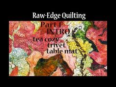 Raw Edge Applique No Fusing | # 1 tea cozy, trivet, table mat | art quilting |Advanced Tutorial - YouTube