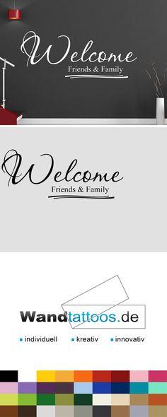 Wandtattoo Welcome friends and family als Idee zur individuellen Wandgestaltung. Einfach Lieblingsfarbe und Größe auswählen. Weitere kreative Anregungen von Wandtattoos.de hier entdecken!