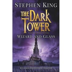 Wizard and Glass (The Dark Tower, #4) by Stephen King (11/13)