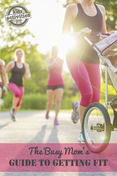 For busy moms, not having time to exercise is more than an excuse, it's a reality.  Here are some great tips to help moms get fit.