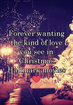 """Forever wanting the kind of love you see in Christmas Hallmark movies ❤"" watching the channel rn ❤️❤️❤️ Romance Quotes, Movie Quotes, Funny Quotes, Hallmark Christmas Movies, Hallmark Movies, Christmas Love Quotes, Christmas Time, Hallmark Channel, Lol"