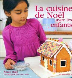 """""""La cuisine de Noël avec les enfants"""" de Annie Rigg, éditions de Saxe"""