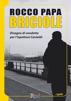 """01/06/2017 • Esce """"Briciole"""" di Rocco Papa edito da Runa Editrice"""