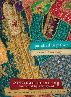 A life story that anyone can relate to, told through 3 parables. Brennan Manning never fails to incorporate amazing Grace into his books. This is one of my favorites.