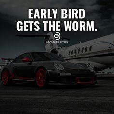 Wake up early & hustle