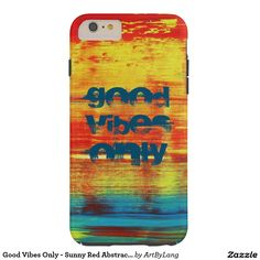 Good Vibes Only - Sunny Red Abstract Art Tough iPhone 6 Plus Case Iphone 6 Plus Case, Iphone Case Covers, Red Abstract Art, Art Store, Good Vibes Only, Print Design, My Arts, Design Products, Petra