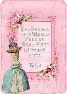 Marie Antoinette tea party, Oh man, I love this! Marie Antoinette, Tea Quotes, Qoutes, Cuppa Tea, My Tea, Vintage Tea, Vintage Cards, Tag Art, Party Printables