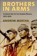 'Brothers in Arms: Chinese Aid to the Khmer Rouge, 1975-1979' (Cornell University Press, 2014) by Andrew Mertha (Cornell University)
