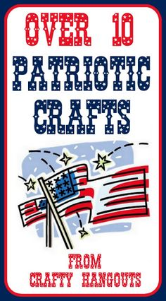 Come over and see over 10 Patriotic Crafts with DIY videos!