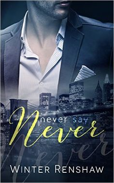 Never Say Never - Winter Renshaw Kindle, Never Say Never, Proofreader, Books 2016, Wattpad Books, Romance Novels, Book Worms, Literature, Fiction