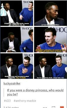 Ifyou were a Disney Princess, who would you be ? -- Anthony Mackie and Chris Evans