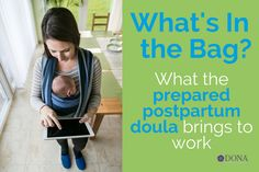 "By Sharon Muza, BS, CD(DONA), BDT(DONA), LCCE, FACCE, CLE What do postpartum doulas carry in their bag? New birth doulas are often very concerned about what to pack in their ""birth bag"" – the bag that they bring with them to every birth that is usually filled with all kinds of tools and useful items …"