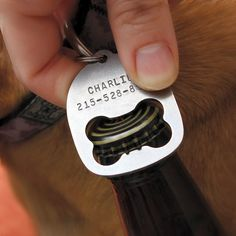 Replace your dogs ID tag with a personalized bottle opener ID tag! Mans best friend just got best-er! Ever needed to open a beer and couldnt find a